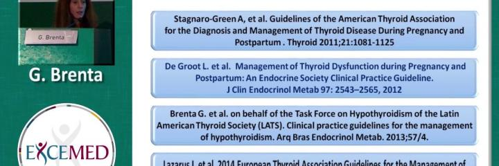 Thyroid disorders in pregnancy: when to use thyroid hormone therapy - G. Brenta (Argentina)