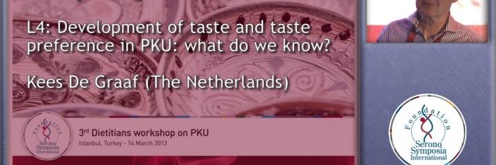 Development of taste and taste preference in PKU: what do we know? Kees De Graaf (The Netherlands)