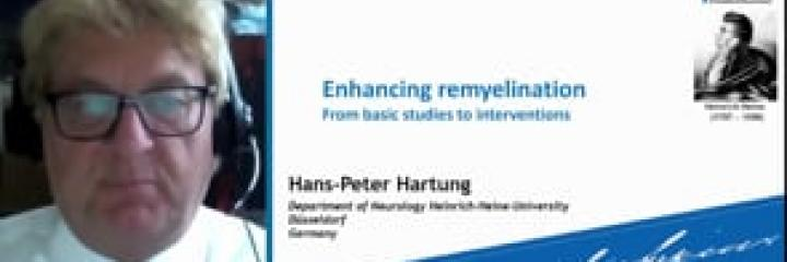 Enhancing Remyelination - From Basic Studies to Interventions - Hans-Peter Hartung